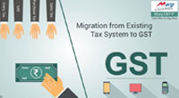 Migration from Existing Tax System to GST