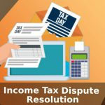 Income Tax Dispute Resolution