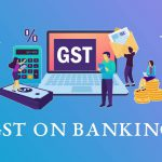 gst on banking