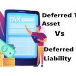 Deferred Tax Asset vs. Deferred Tax Liability