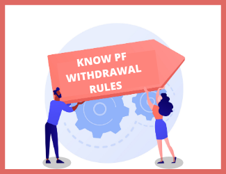 PF Withdrawal Rule 2021 : EPF Advance Withdrawal For Home loan, Medical Urgency or in a Special Cases